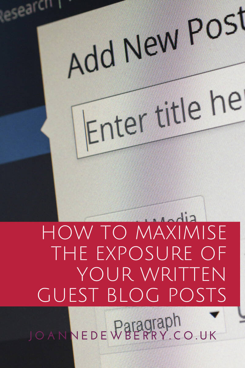 How To Maximise The Exposure of Your Written Guest Blog Posts