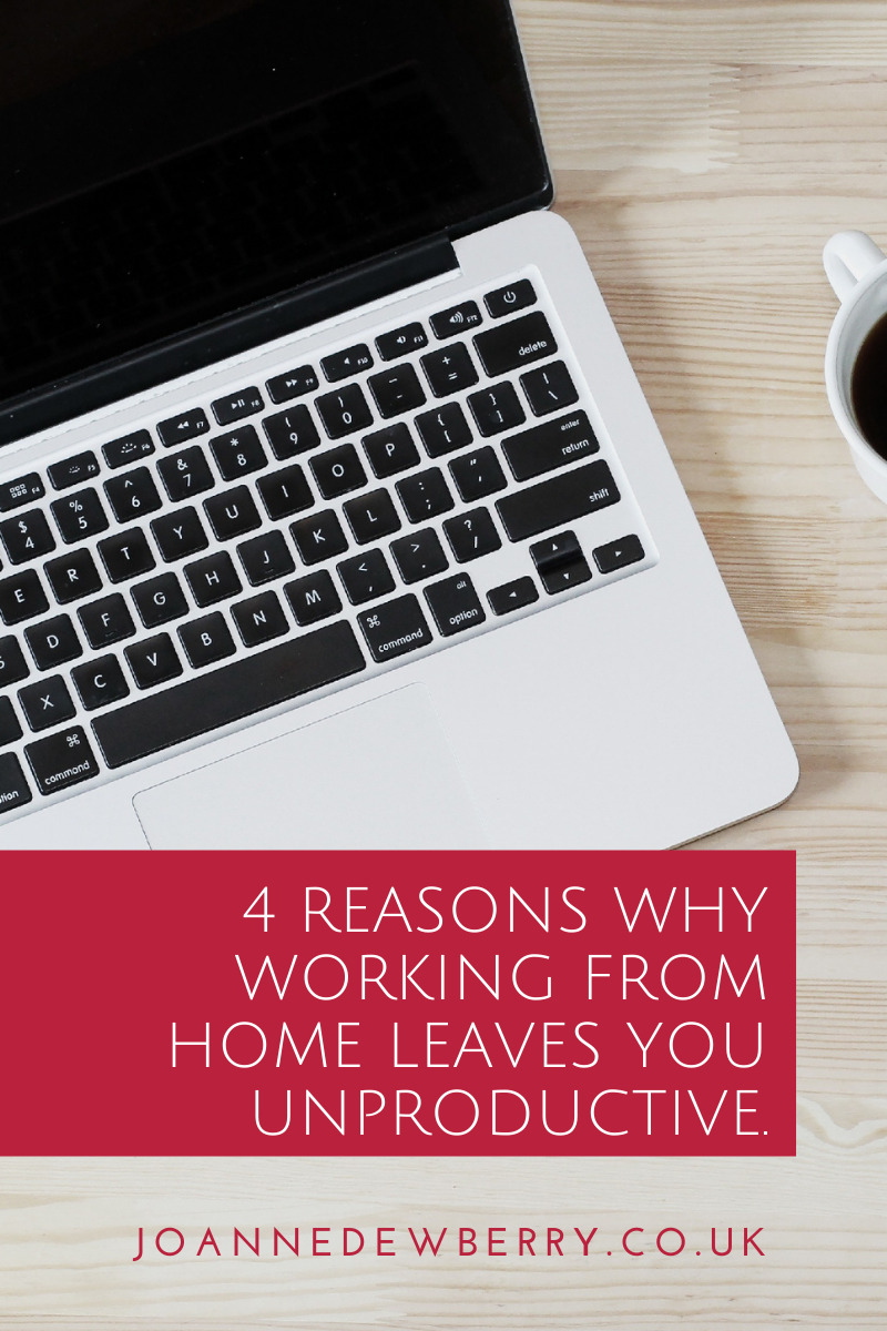 4 Reasons Why Working From Home Leaves You Unproductive.