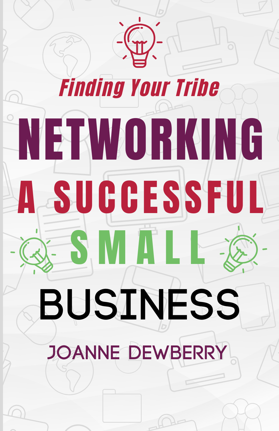 Networking A Successful Small Business – The Book
