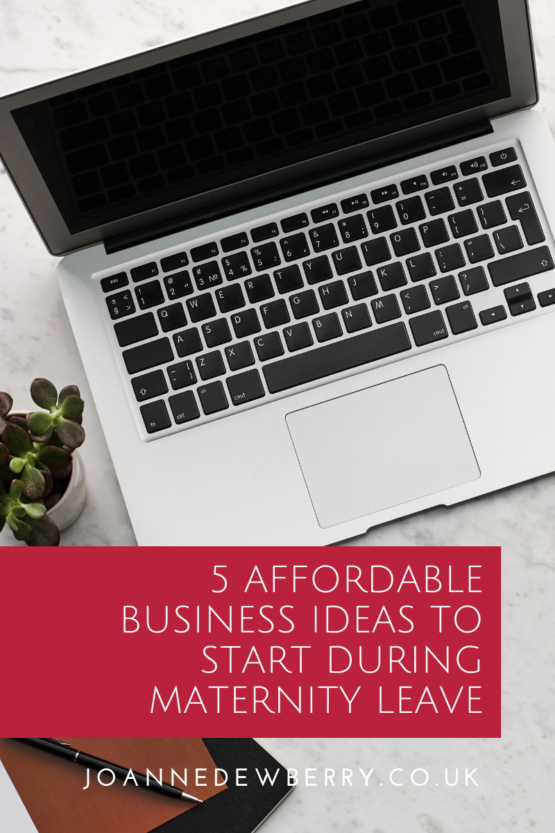 5 Affordable Business Ideas To Start During Maternity Leave
