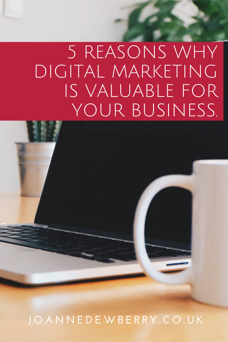 5 Reasons Why Digital Marketing Is Valuable For Your Business