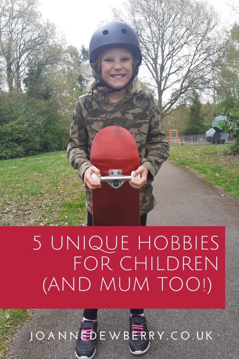 5 Unique Hobbies For Children (and Mum Too!)