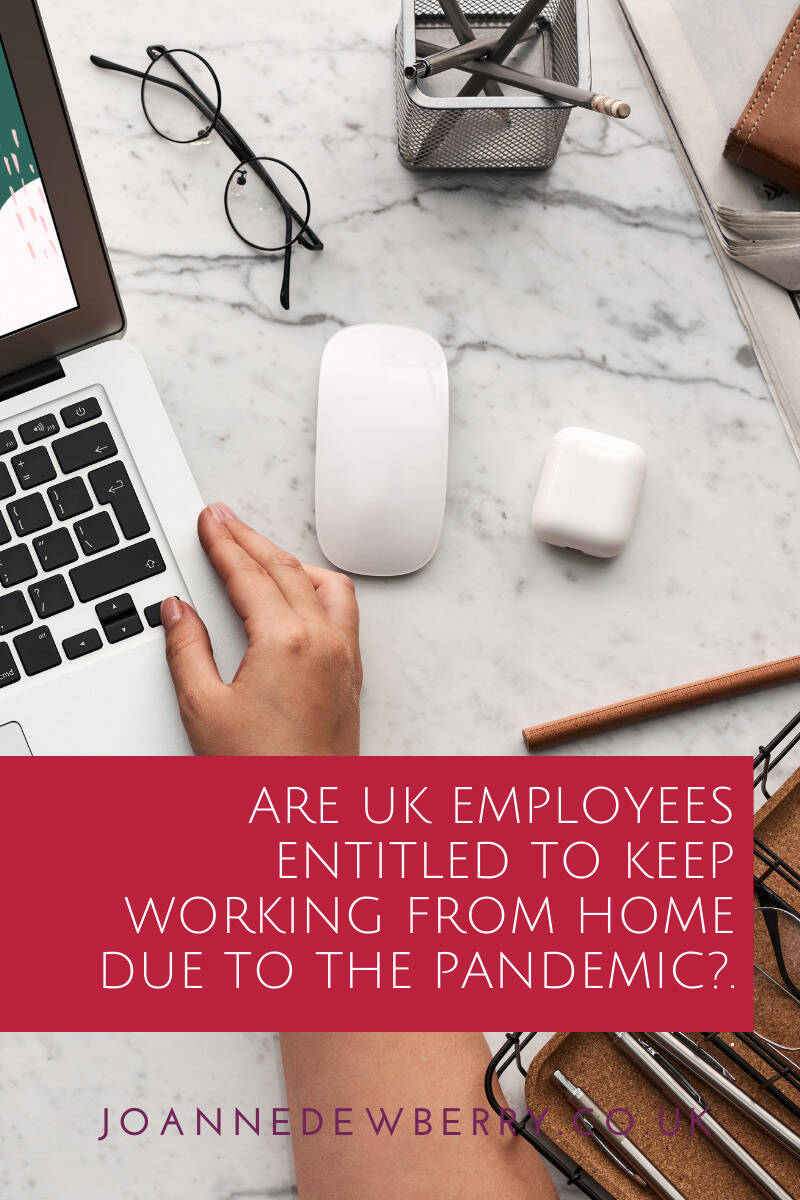 Are UK employees entitled to keep working from home due to the pandemic?