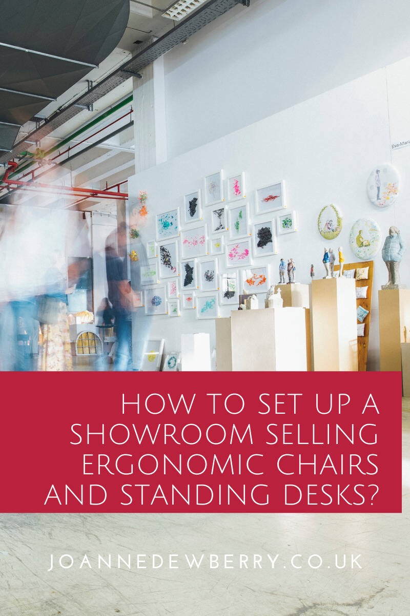 How To Set Up A Showroom Selling Ergonomic Chairs And Standing Desks?